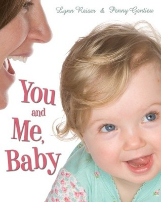 You and Me, Baby by Lynn Reiser