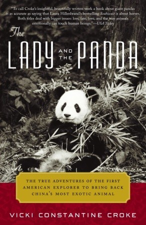 The Lady and the Panda: The True Adventures of the First American Explorer to Bring Back China's Most Exotic Animal