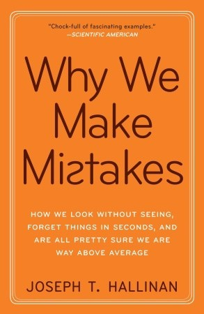 Why We Make Mistakes by Joseph T. Hallinan
