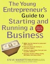 The Young Entrepreneur's Guide to Starting and Running a Business: NEW: Use the Internet to jump-start your company; Find out where the money is... and how to get it; Dozens of great ideas, from pet care to public relations;