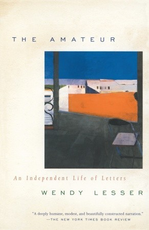 The Amateur: An Independent Life of Letters