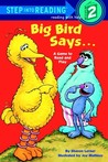 Big Bird Says...: A Game to Read and Play (Sesame Street Step-Into-Reading, Step 2)