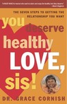 You Deserve Healthy Love, Sis!: The Seven Steps to Getting the Relationship You Want