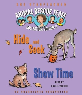 Animal Rescue Team Collection: Volume 2: #3: Hide and Seek; #4: Show Time