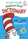 The Cat in the Hat Beginner Book Dictionary by P.D. Eastman