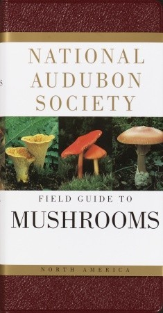 The Audubon Society Field Guide to North American Mushrooms by Gary Lincoff