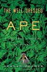 The Well-Dressed Ape: A Natural History of Myself