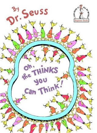 Oh, the Thinks You Can Think! (Beginner Books by Dr. Seuss