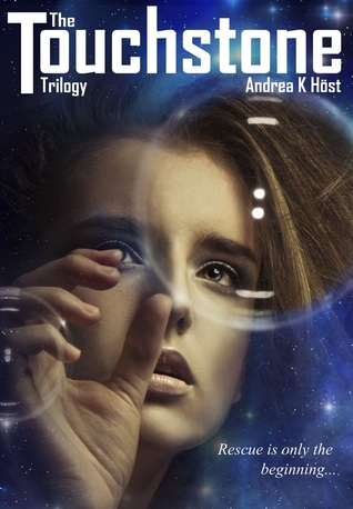 The Touchstone Trilogy by Andrea K. Höst