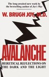 Avalanche: Heretical Reflections on the Dark and the Light