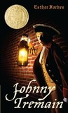 Johnny Tremain: The Story of Boston in Revolt Against the British