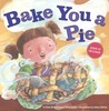 Bake You a Pie [With CD]