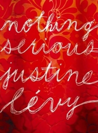 Nothing Serious by Justine Lévy