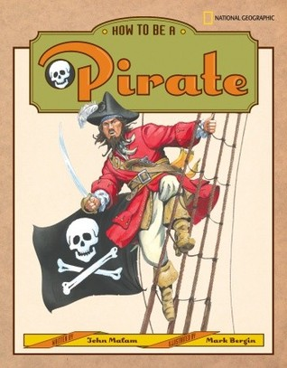 How to Be a Pirate by John Malam