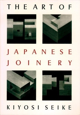 Art Of Japanese Joinery by Kiyosi Seike