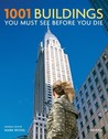 1001 Buildings You Must See Before You Die: The World's Architectural Masterpieces (Quintessence Books)