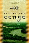 Facing the Congo: A Modern-Day Journey into the Heart of Darkness
