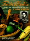 Frida's Fiestas: Recipes and Reminiscences of Life with Frida Kahlo