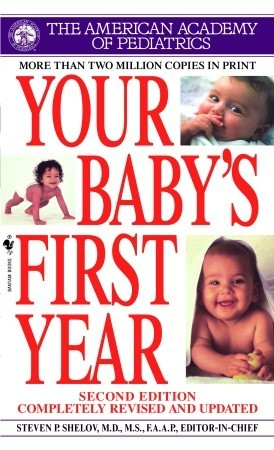Your Baby's First Year by Steven P. Shelov