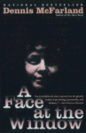 A Face at the Window by Dennis McFarland