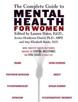 The Complete Guide to Mental Health for Women by Lauren Slater