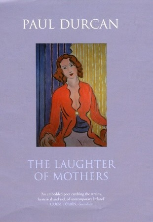 The Laughter of Mothers by Paul Durcan
