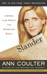Slander: Liberal Lies About the American Right