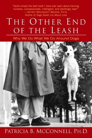 The Other End of the Leash by Patricia B. McConnell