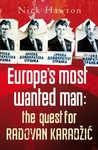 Europe's Most Wanted Man: The Quest for Radovan Karadzic