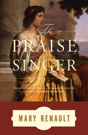 The Praise Singer by Mary Renault