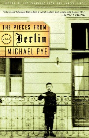 The Pieces from Berlin by Michael Pye