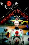 In Other Worlds by Margaret Atwood