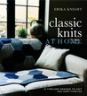 Classic Knits at Home: 15 Timeless Designs to Knit and Keep Forever