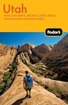 Fodor's Utah, 4th Edition: With Zion, Bryce, Arches, Capitol Reef & Canyonlands National Parks