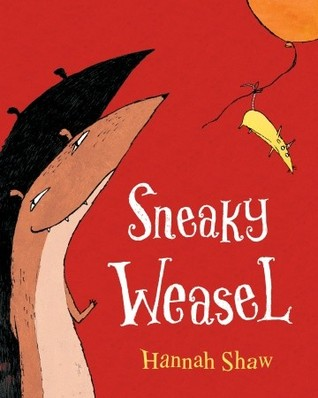 Sneaky Weasel by Hannah Shaw