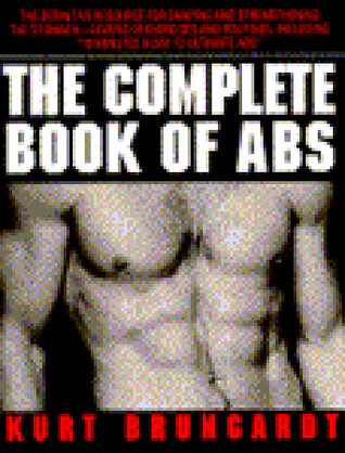 The Complete Book of Abs by Kurt Brungardt