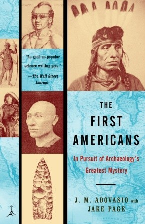 The First Americans by J.M. Adovasio