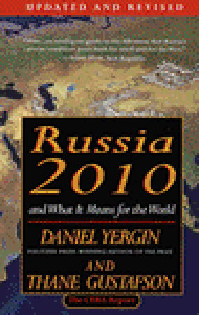 Russia 2010 by Daniel Yergin
