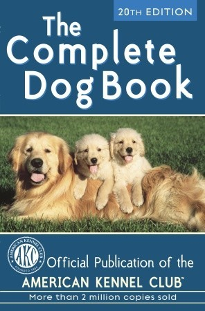 The Complete Dog Book by American Kennel Club