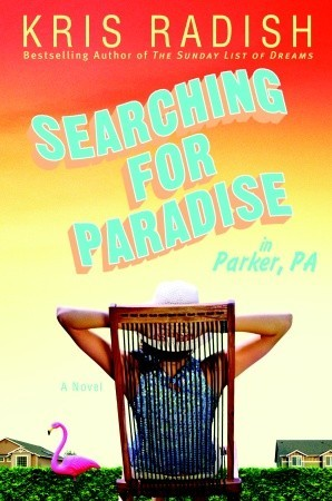 Searching for Paradise in Parker, PA by Kris Radish