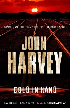 Cold in Hand by John Harvey