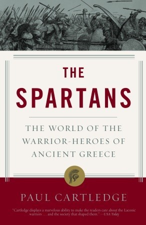 The Spartans by Paul Anthony Cartledge