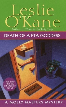 Death of a PTA Goddess (Molly Masters Mystery, #7)