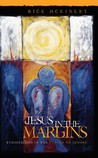 Jesus in the Margins: Finding God in the Places We Ignore