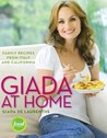 Giada at Home: Family Recipes from Italy and California