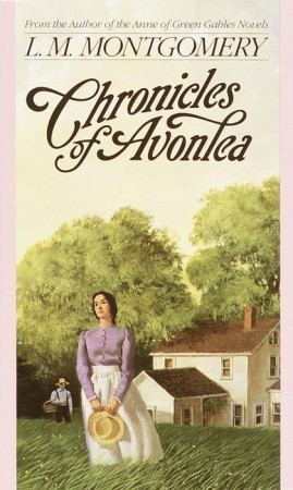 Chronicles of Avonlea by L.M. Montgomery