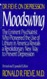 Moodswing: Dr. Fieve on Depression:  The Eminent Psychiatrist Who Pioneered the Use of Lithium in America Reveals a Revolutionary New Way to Prevent Depression