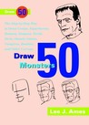 Draw 50 Famous Cartoons: The Step-by-Step Way to Draw Your Favorite Cartoon Characters