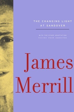 The Changing Light at Sandover by James Merrill