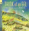 Think of an Eel (Big Book, Read and Wonder)
